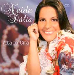 Neide Dália - Volta Por Cima 2012