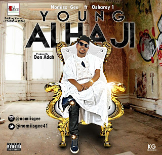 Nomiis Gee - Young Alhaji ft. Osharey 1