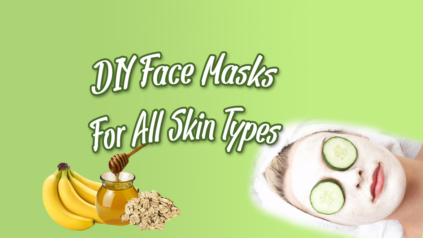DIY Face Masks for All Skin Types!