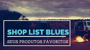 SHOP LIST BLUES