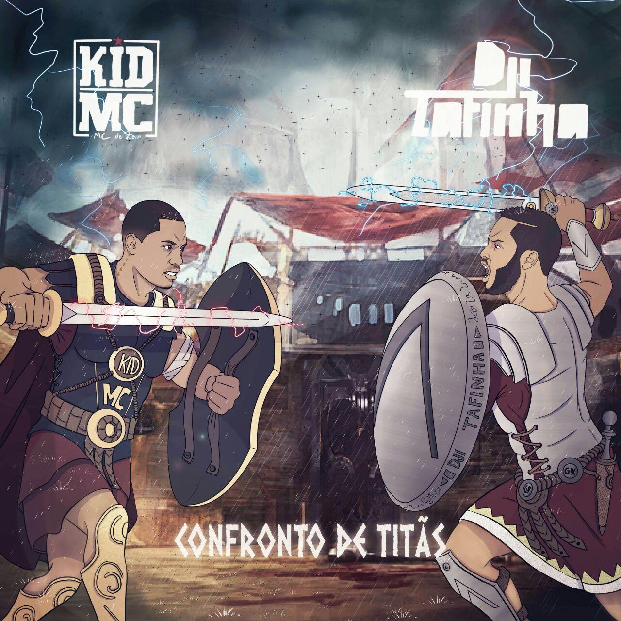 Kid Mc & Dji Tafinha - Confronto de Titãs