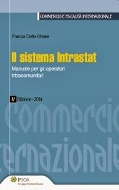 Il sistema Intrastat. Manuale per gli operatori intracomunitari