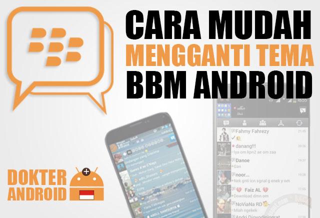 Cara mudah mengganti tema BBM Android - Drio AC, Dokter Android