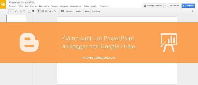 Cómo subir una presentación de PowerPoint a un blog de Blogger con Google Drive