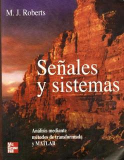 Señales y Sistemas M. J. Roberts 1° y 2° Edicion