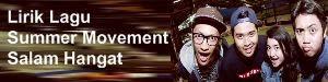 Lirik Lagu Summer Movement - Salam Hangat