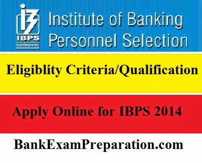 Eligiblity criteria IBPS Clerk 2014