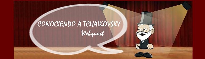 Conociendo a Tchaikovsky Webquest
