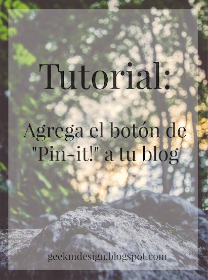 """Tutorial: Botón de """"Pin-it"""" es tu blog"""