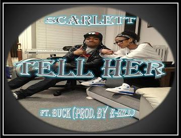 "Song: ""Tell Her"" Scarlett featuring Buck"