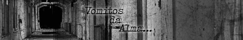Vômitos da Alma