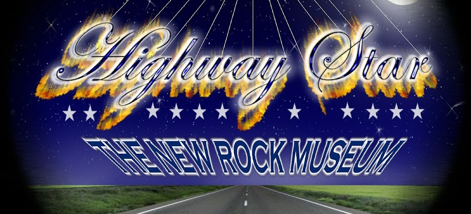 HIGHWAY STAR ( The New Rock Museum / SAINTS & SINNERS BLOGZINE