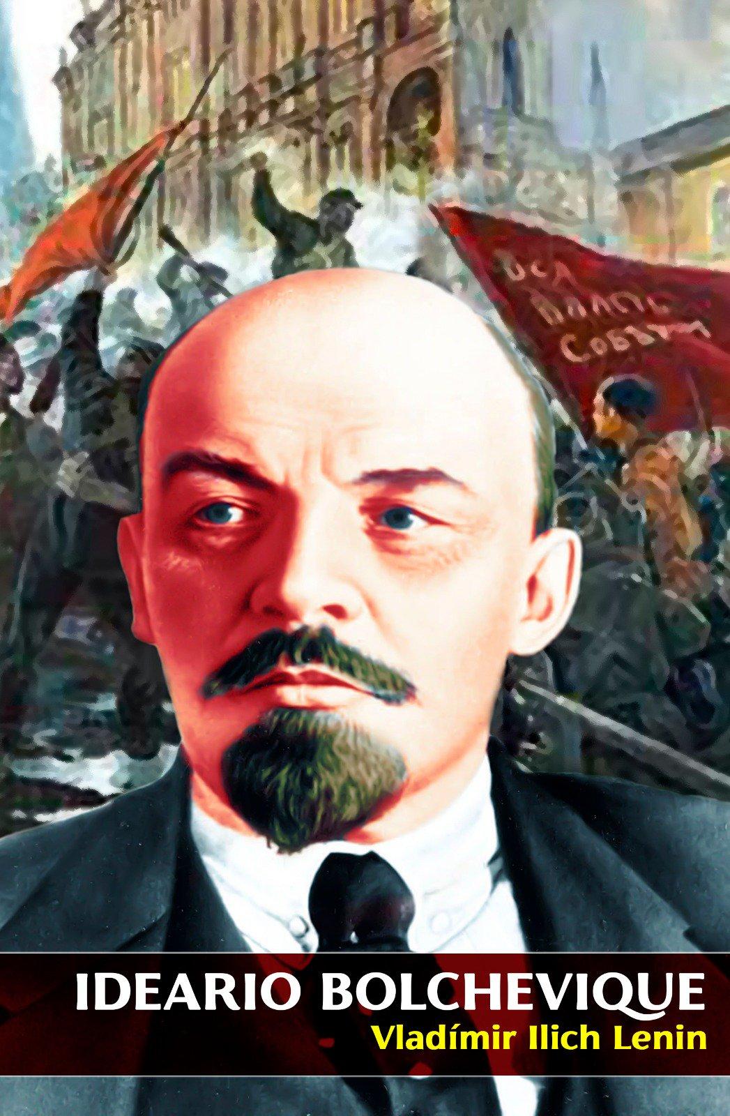 Ideario Bolchevique. LENIN