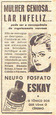 Propaganda da década de 40 do Neuro Fosfato Eskay para mulheres geniosas.