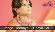 Mage Heenaye - Udaya Sri