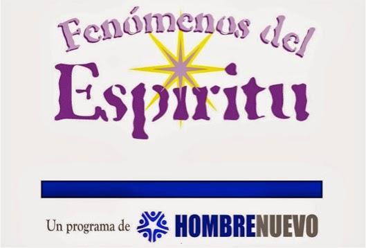 """Programa """"Fenómenos del Espíritu"""""""