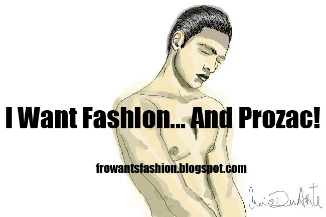 I Want Fashion... And Prozac!