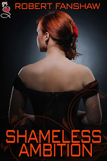http://www.amazon.com/Shameless-Ambition-Robert-Fanshaw-ebook/dp/B00CL9G746/ref=la_B00CMQTJMA_1_3?s=books&ie=UTF8&qid=1388776986&sr=1-3