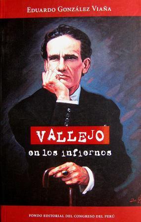 VALLEJO EN LOS INFIERNOS - EDUARDO GONZÁLEZ VIAÑA