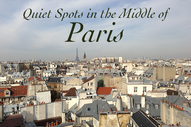 Paris Off the Beaten Path: Quiet Spots in the City