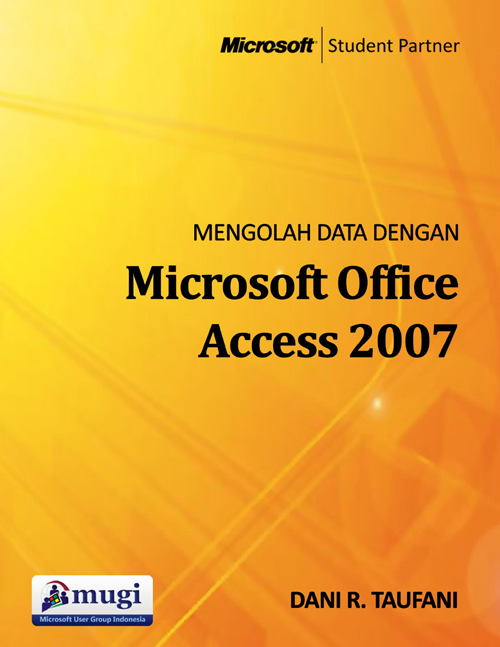 Ebook Tutorial Microsoft Access 2007 Lengkap , Bahasa Indonesia