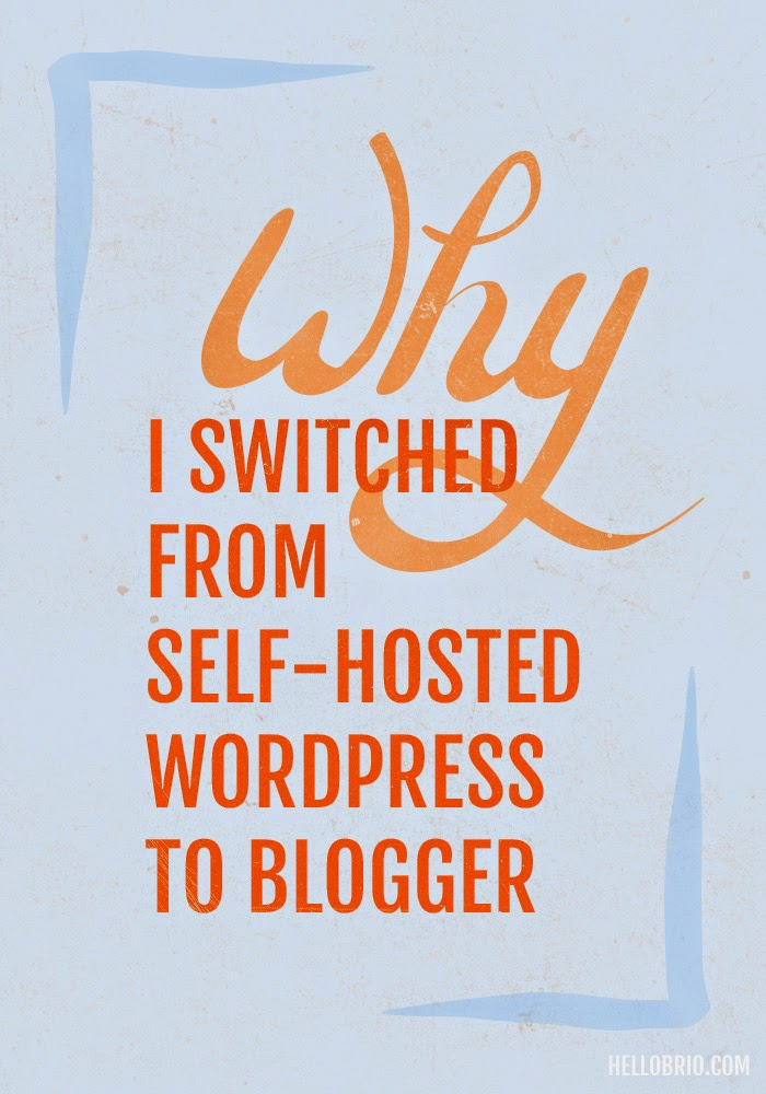 Why I Switched My Blog from Self Hosted WordPress to Blogger