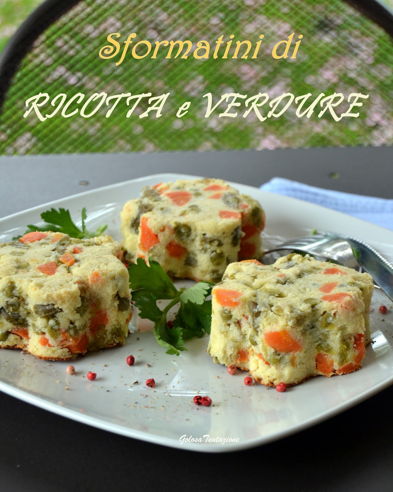 Sformatini di ricotta e verdure