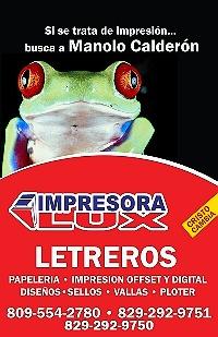 Si se trata de Impresión.....  busca a Manolo Calderón - IMPRESORA LUX Higuey
