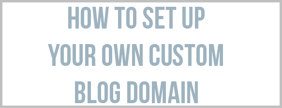 How to Set Up A Custom Domain Name In Blogger