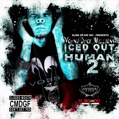 Young Duce Millions - Iced Out Human 2