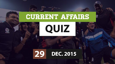Current Affairs Quiz 29 December 2015