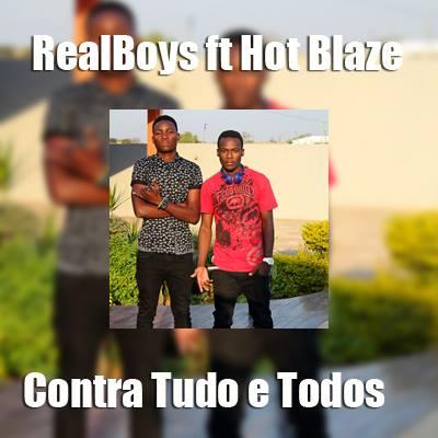 Real Boys Feat. Hot Blaze - Contra Tudo E Todos