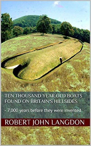 Ten thousand year old boats found on Britain's hillsides: - 7,000 years before they were invented