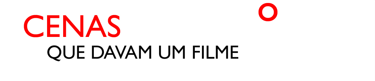 CENAS QUE DAVAM UM FILME