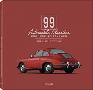 """Rezension Thomas Nehlert """"99 automobile Klassiker und ihre Spitznamen"""" und """"99 automobile Rennklass"""