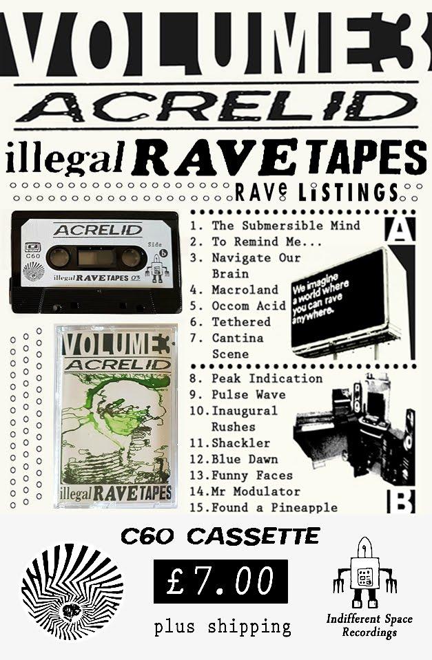 Acrelid - Illegal Rave Tapes - Volume 3 (C60 Cassette)