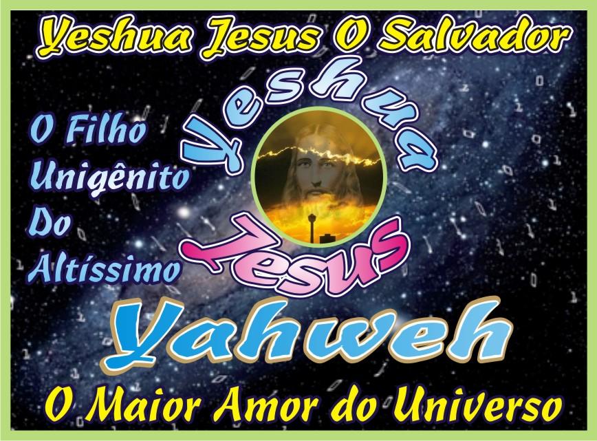 Yeshua Jesus O Salvador O Filho Unigênito Do Altíssimo