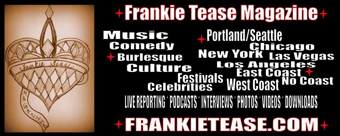 Frankie Tease Magazine - Burlesque - Comedy - Music - Culture