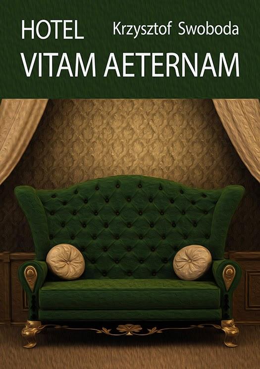 """""""Hotel Vitam Aeternam"""" – Krzysztof Swoboda"""