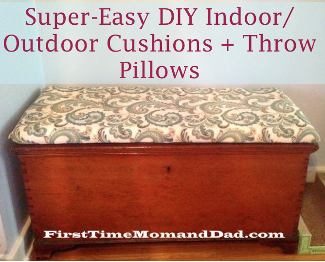 Super-Easy DIY Indoor/Outdoor Cushions + Throw Pillows - First ...