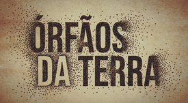 ÓRFÃOS DA TERRA