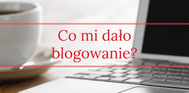 Co mi dało blogowanie?