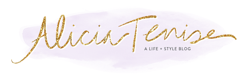 Alicia Tenise | A Life + Style Blog