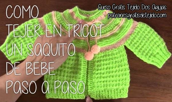 CURSO GRATIS TEJIDO DOS AGUJAS: Cómo tejer un saquito de bebé ...