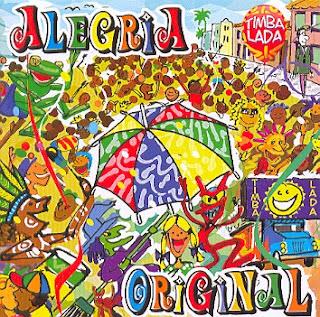 Capa do disco Alegria Original, lançado pela Timbalada em 2006.