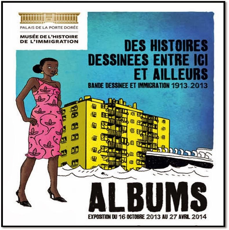 Exposition Bande dessinée ALBUMS Musee de l'Immigration Paris Porte Doree