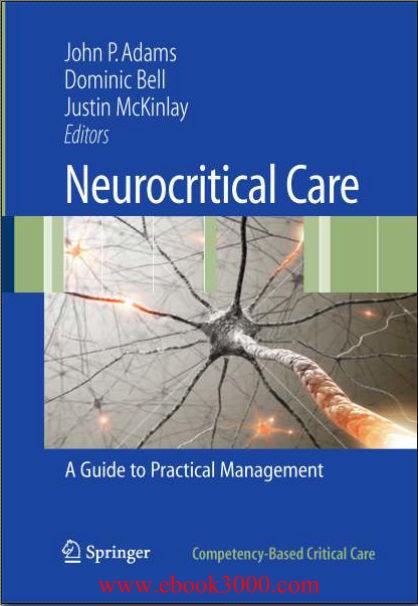 Neurocritical Care-A Guide to Practical Management (Dec 21, 2009)