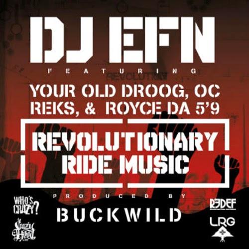DJ EFN ft. Your Old Droog, Royce Da 5'9, O.C., & Reks – Revolutionary Ride Music
