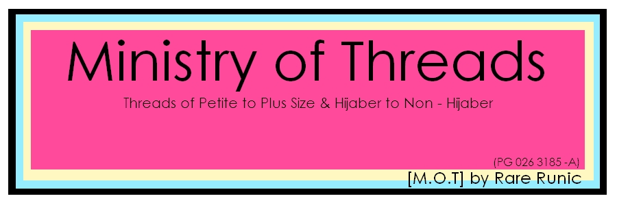 Ministry of Threads : Petite, Plus Size, Hijaber & Non- Hijaber