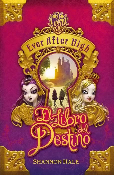 LIBRO: Ever After High - El día del destino : Shannon Hale [Alfaguara, 6 Noviembre 2013]
